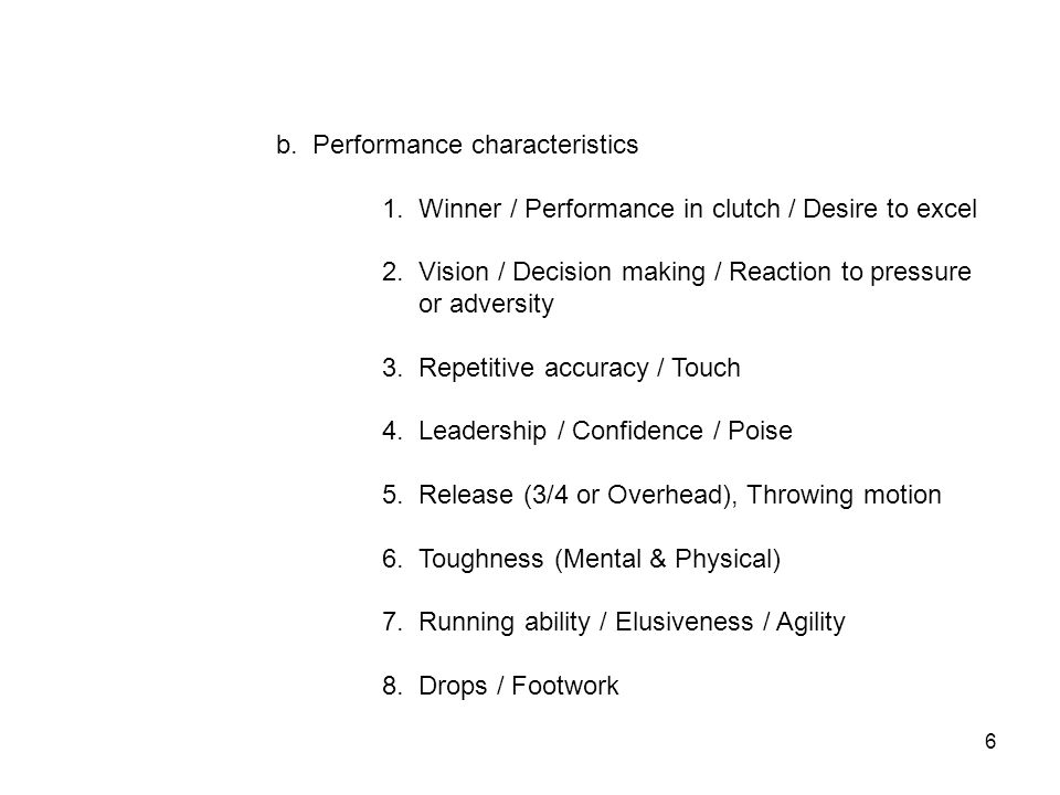 b. Performance characteristics 1. Winner / Performance in clutch / Desire to excel 2.