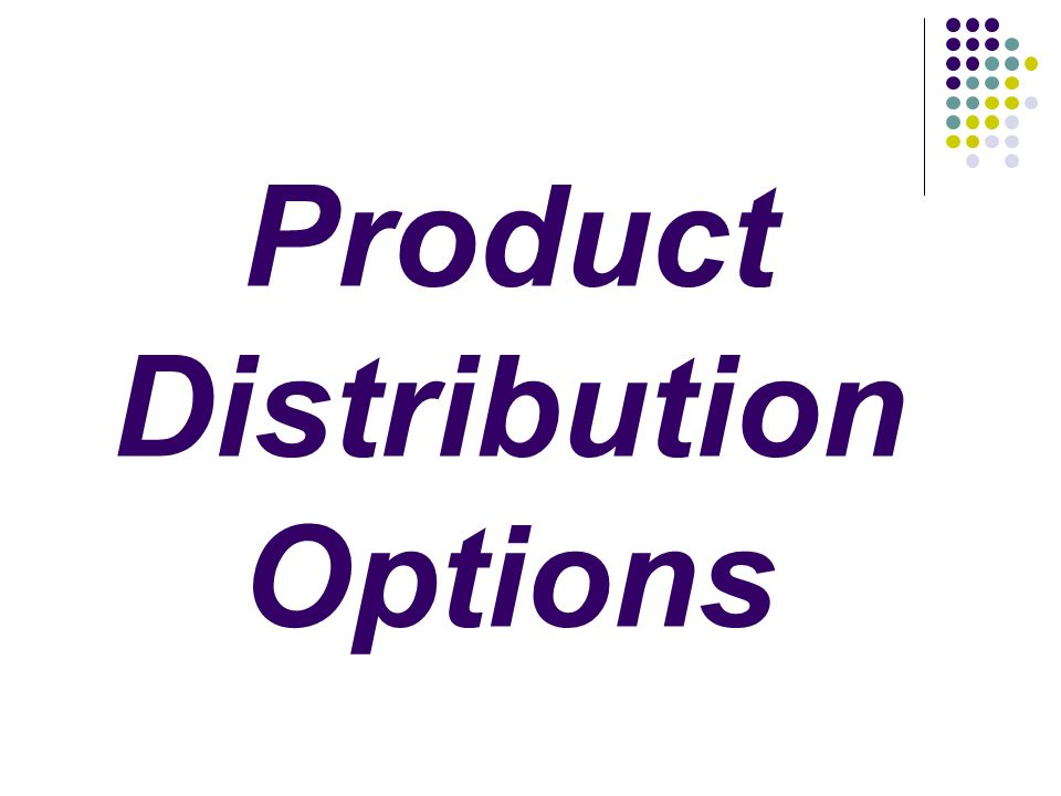 Product Distribution Options