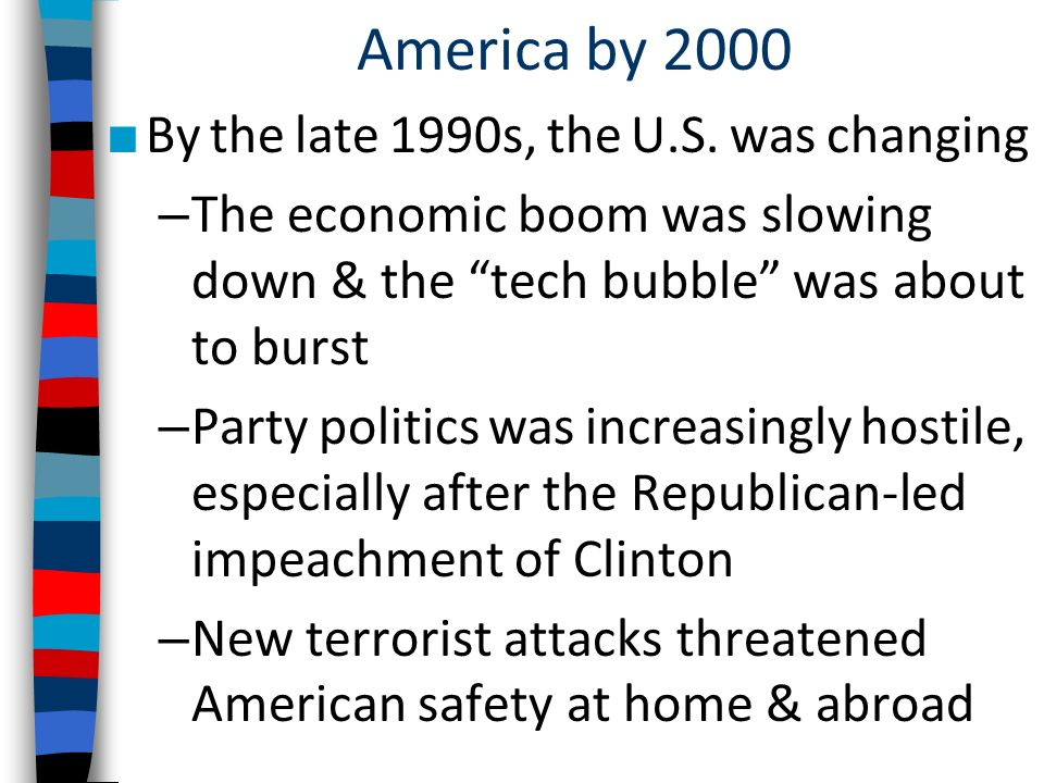 America by 2000 By the late 1990s, the U.S.