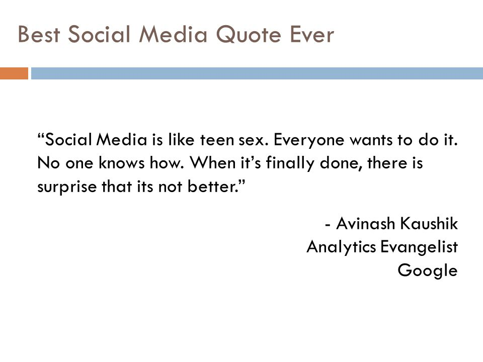Best Social Media Quote Ever Social Media is like teen sex.