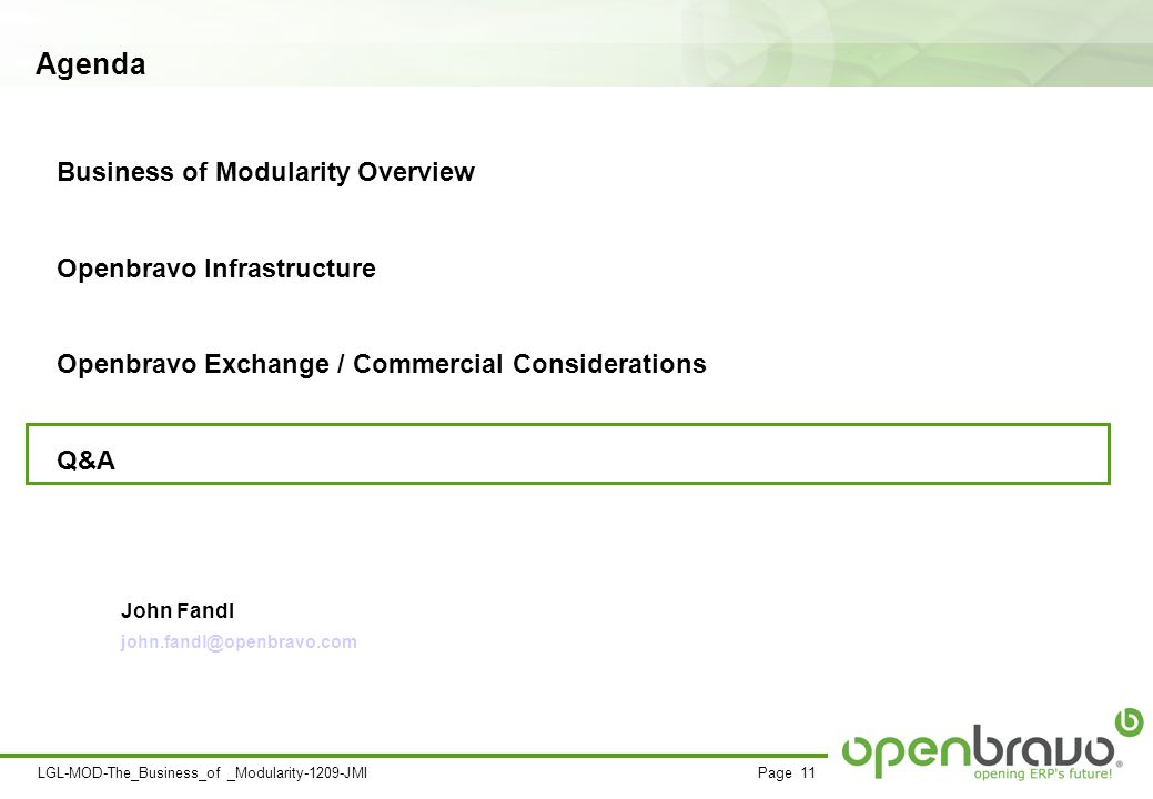 Page 11LGL-MOD-The_Business_of _Modularity-1209-JMI Business of Modularity Overview Openbravo Infrastructure Openbravo Exchange / Commercial Considerations Q&A Agenda John Fandl