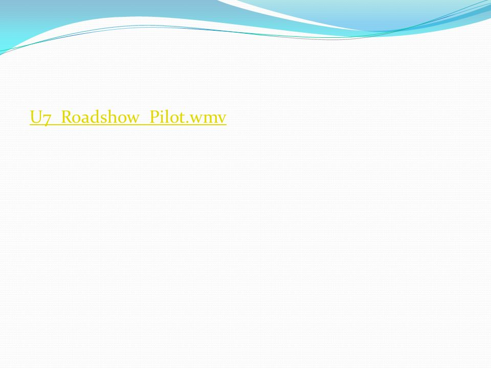 U7_Roadshow_Pilot.wmv