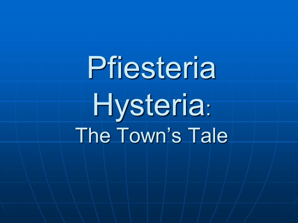 Pfiesteria Hysteria: The Towns Tale