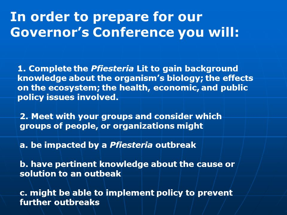 In order to prepare for our Governors Conference you will: 1.
