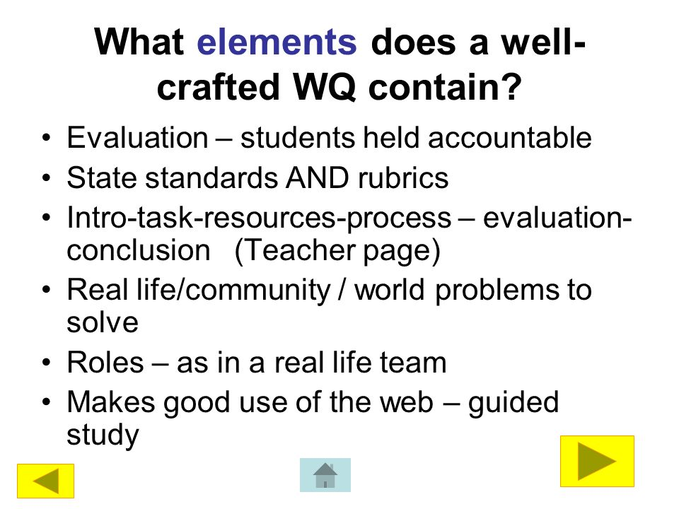What elements does a well- crafted WQ contain.