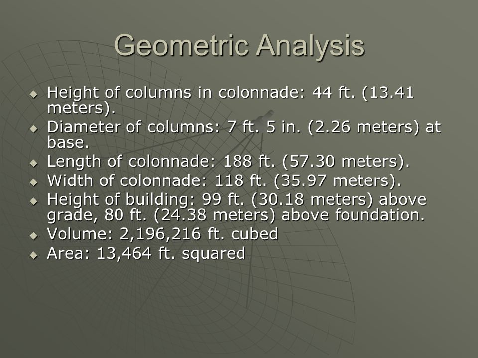 Geometric Analysis Height of columns in colonnade: 44 ft.