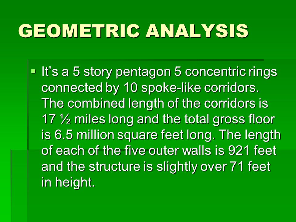 GEOMETRIC ANALYSIS Its a 5 story pentagon 5 concentric rings connected by 10 spoke-like corridors.