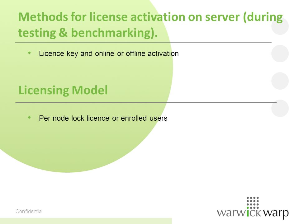 Confidential Methods for license activation on server (during testing & benchmarking).