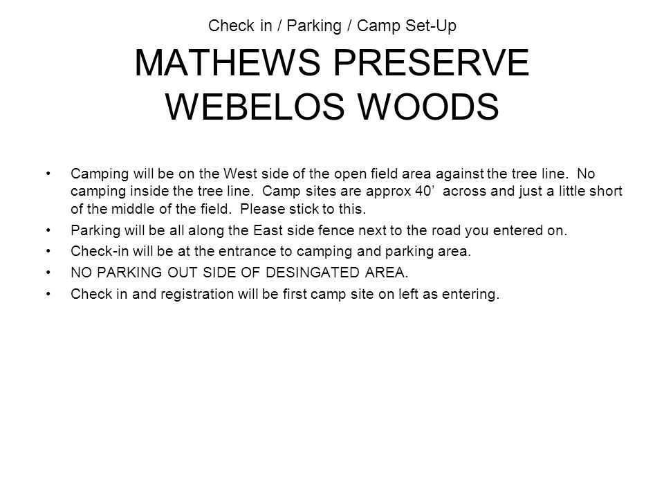 Check in / Parking / Camp Set-Up MATHEWS PRESERVE WEBELOS WOODS Camping will be on the West side of the open field area against the tree line.