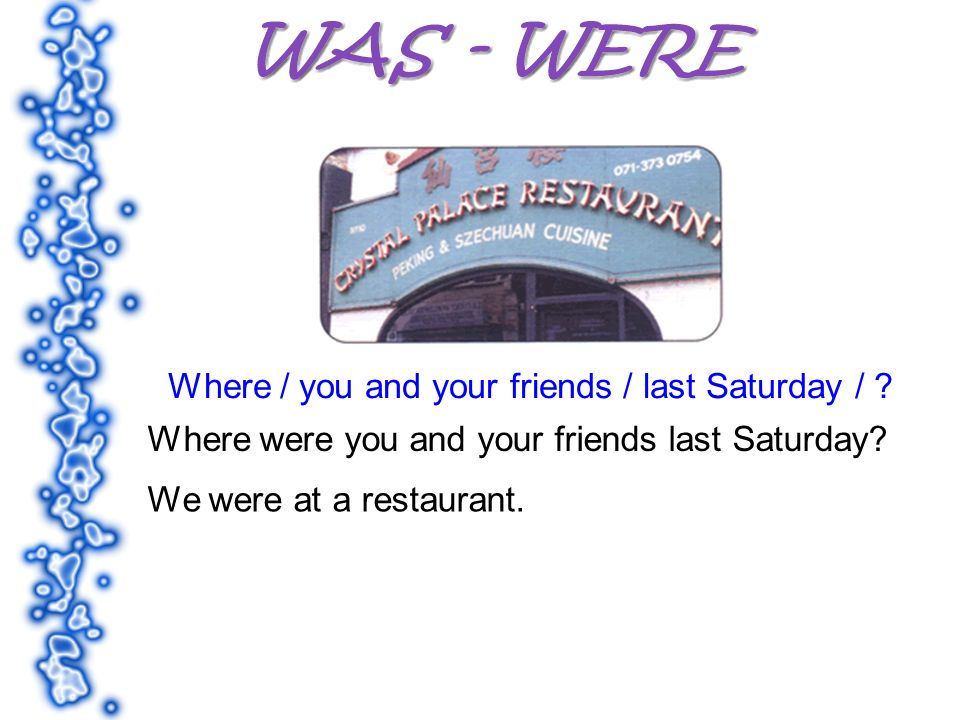 Where / you and your friends / last Saturday / . Where were you and your friends last Saturday.