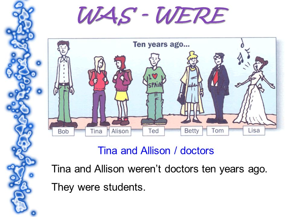Tina and Allison / doctors Tina and Allison werent doctors ten years ago. They were students.