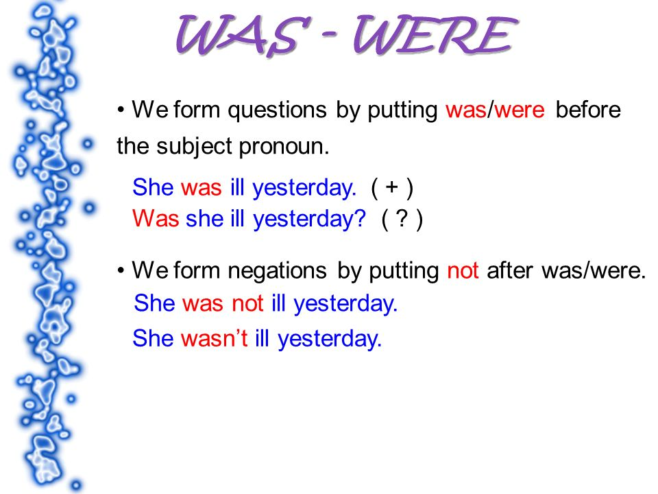 We form questions by putting was/werebefore the subject pronoun.