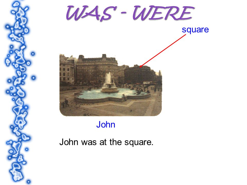 square John John was at the square.