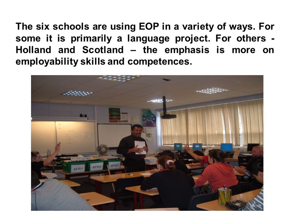 The six schools are using EOP in a variety of ways.