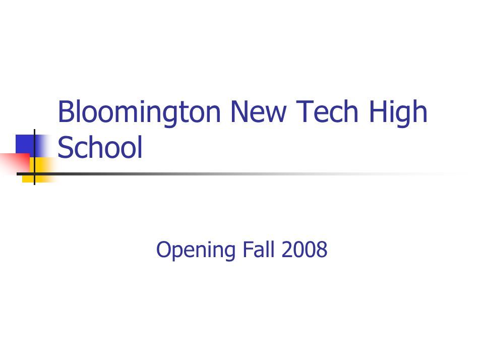 Bloomington New Tech High School Opening Fall 2008