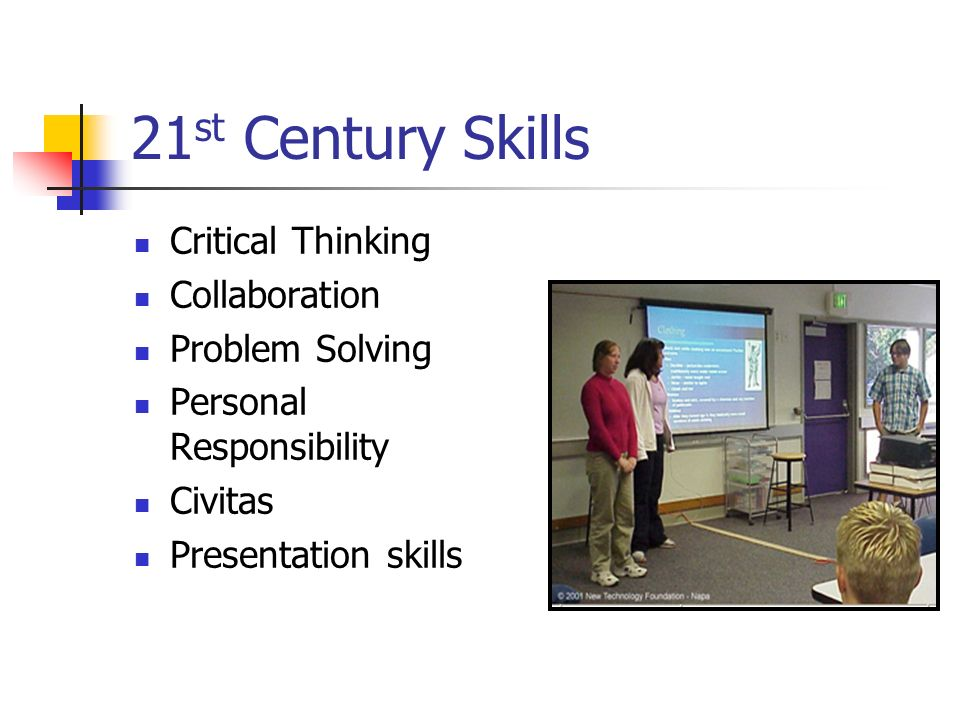 21 st Century Skills Critical Thinking Collaboration Problem Solving Personal Responsibility Civitas Presentation skills