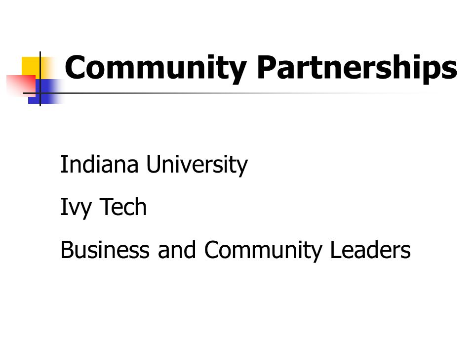 Community Partnerships Indiana University Ivy Tech Business and Community Leaders