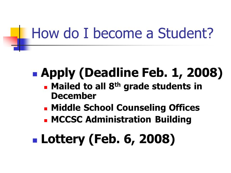 How do I become a Student. Apply (Deadline Feb.