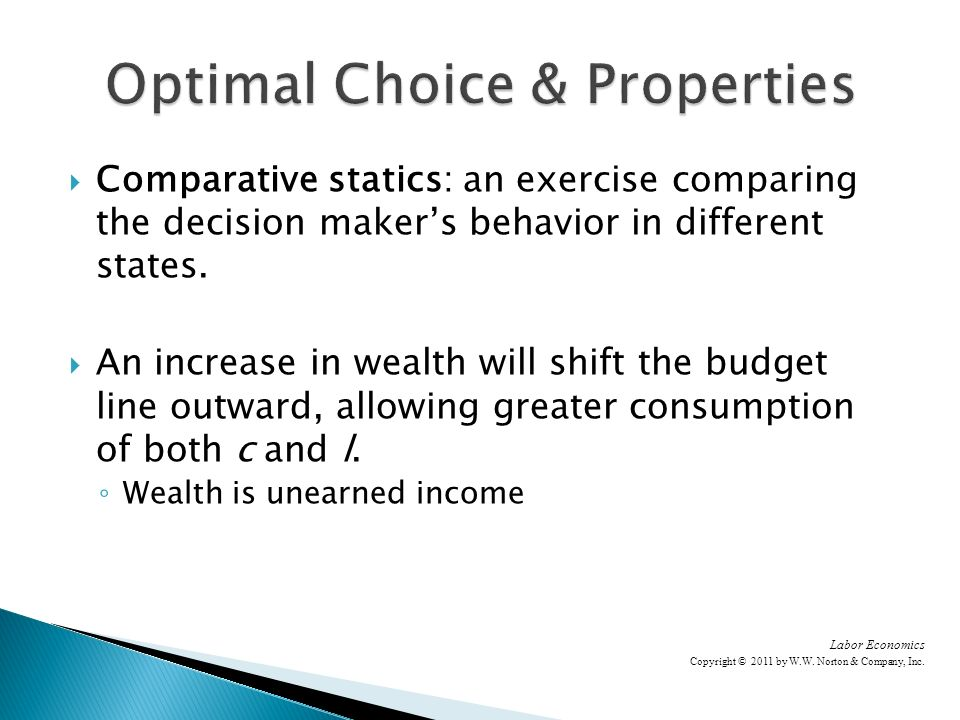 Comparative statics: an exercise comparing the decision makers behavior in different states.