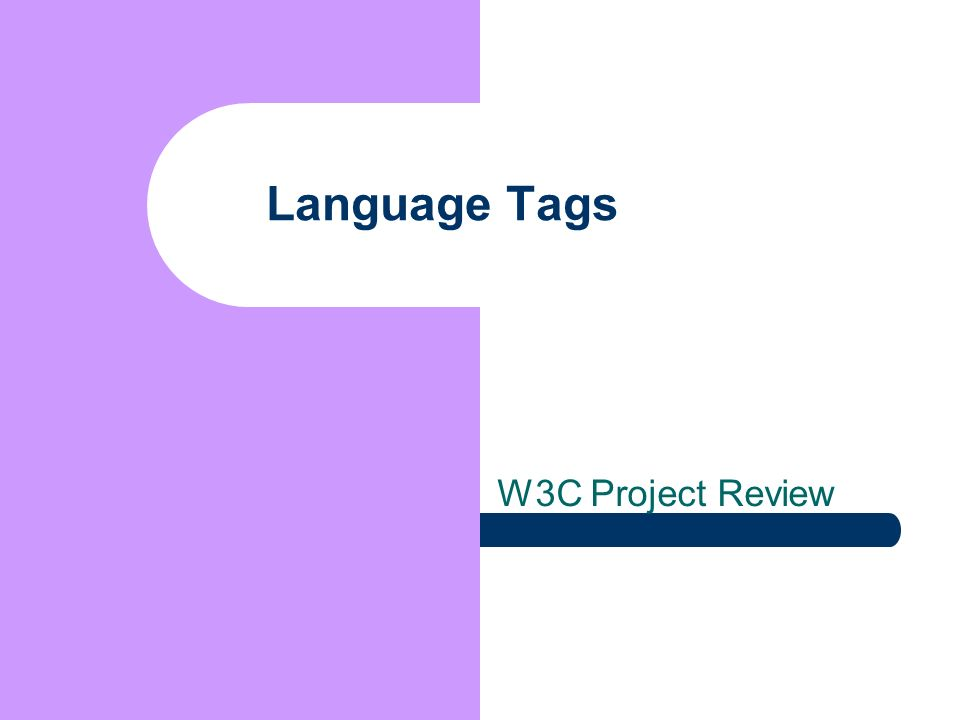 Language Tags W3C Project Review