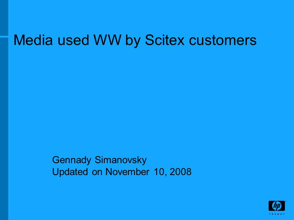 Media used WW by Scitex customers Gennady Simanovsky Updated on November 10, 2008