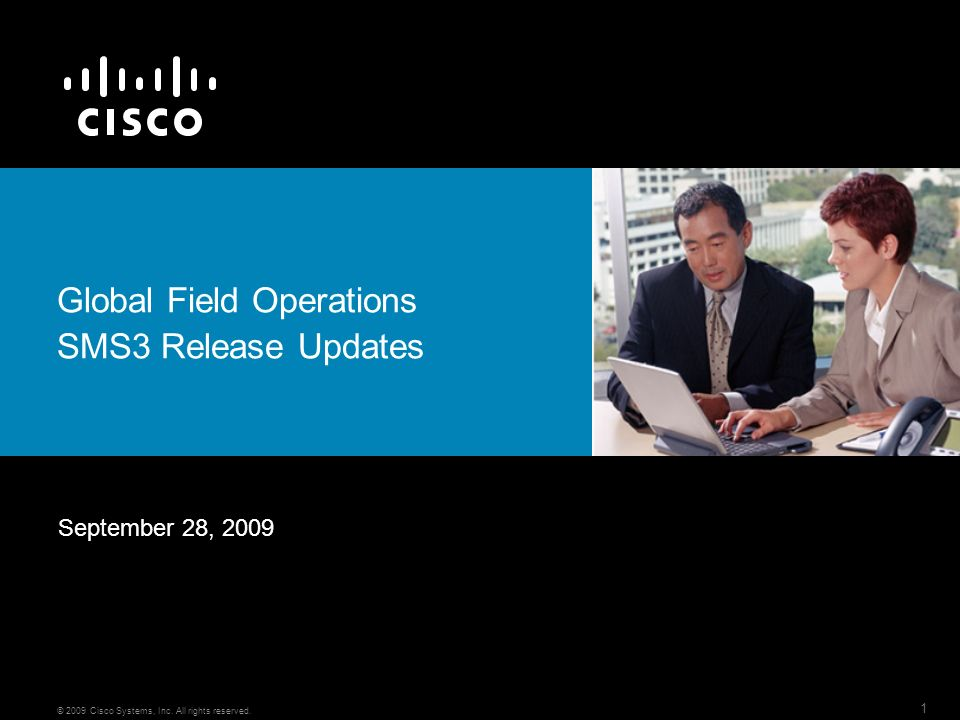 1 © 2009 Cisco Systems, Inc. All rights reserved.