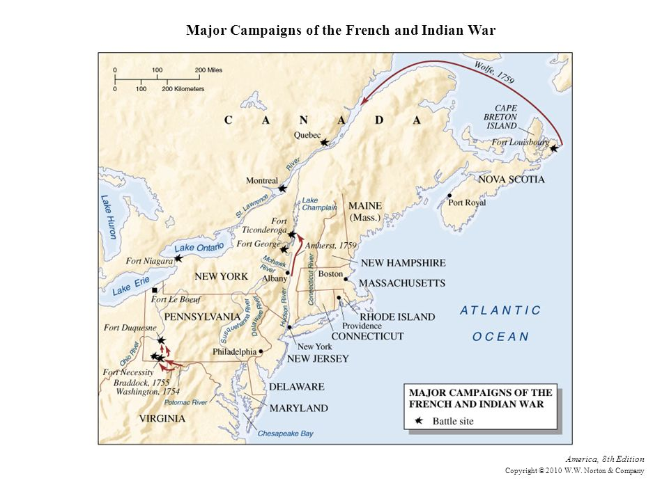 Major Campaigns of the French and Indian War America, 8th Edition Copyright © 2010 W.W.