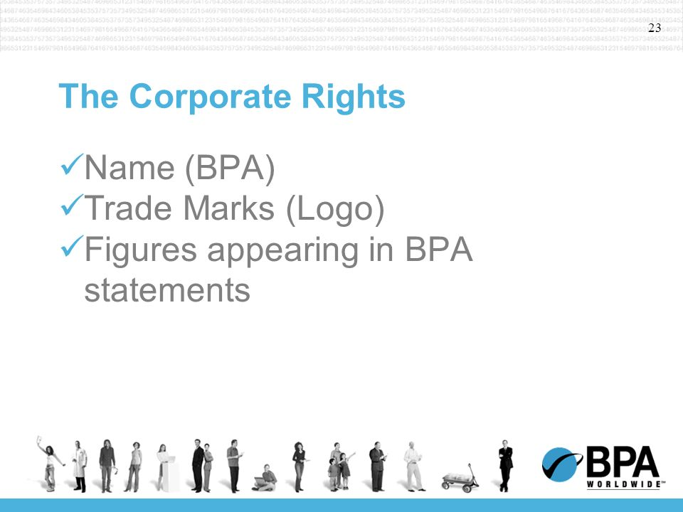 23 The Corporate Rights Name (BPA) Trade Marks (Logo) Figures appearing in BPA statements
