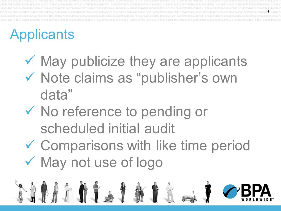 31 Applicants May publicize they are applicants Note claims as publishers own data No reference to pending or scheduled initial audit Comparisons with like time period May not use of logo