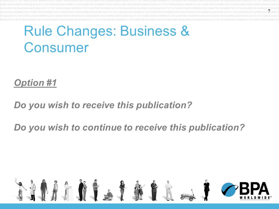 7 Rule Changes: Business & Consumer Option #1 Do you wish to receive this publication.