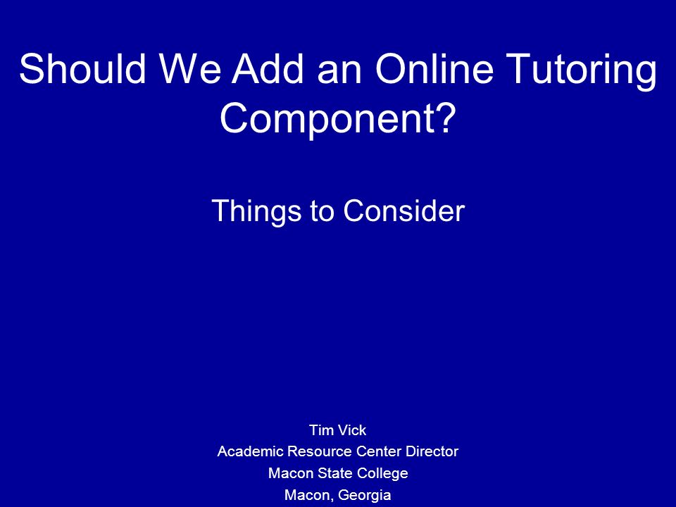 Should We Add an Online Tutoring Component.
