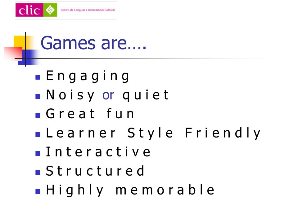 Games are….