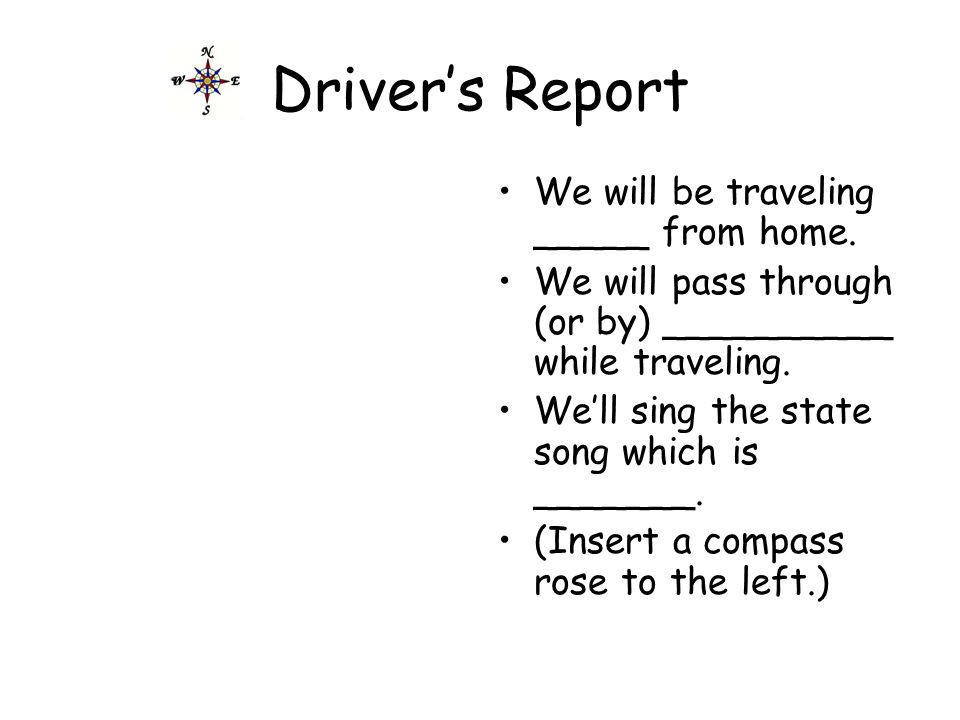 Drivers Report We will be traveling _____ from home.