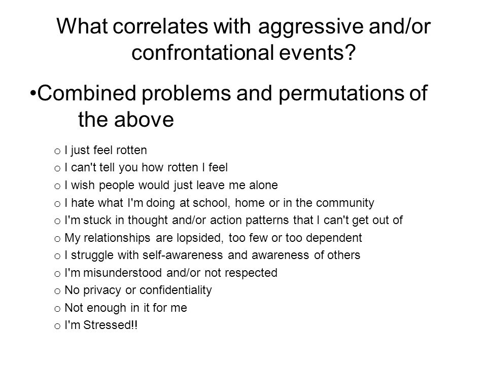 What correlates with aggressive and/or confrontational events.