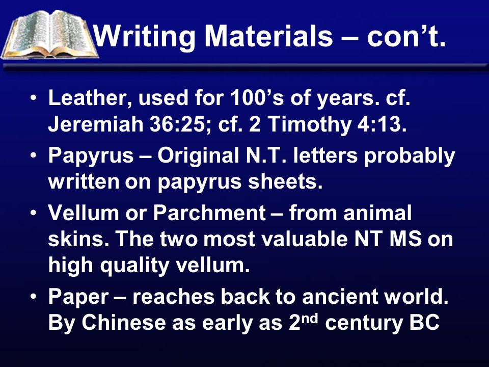 Writing Materials – cont. Leather, used for 100s of years.