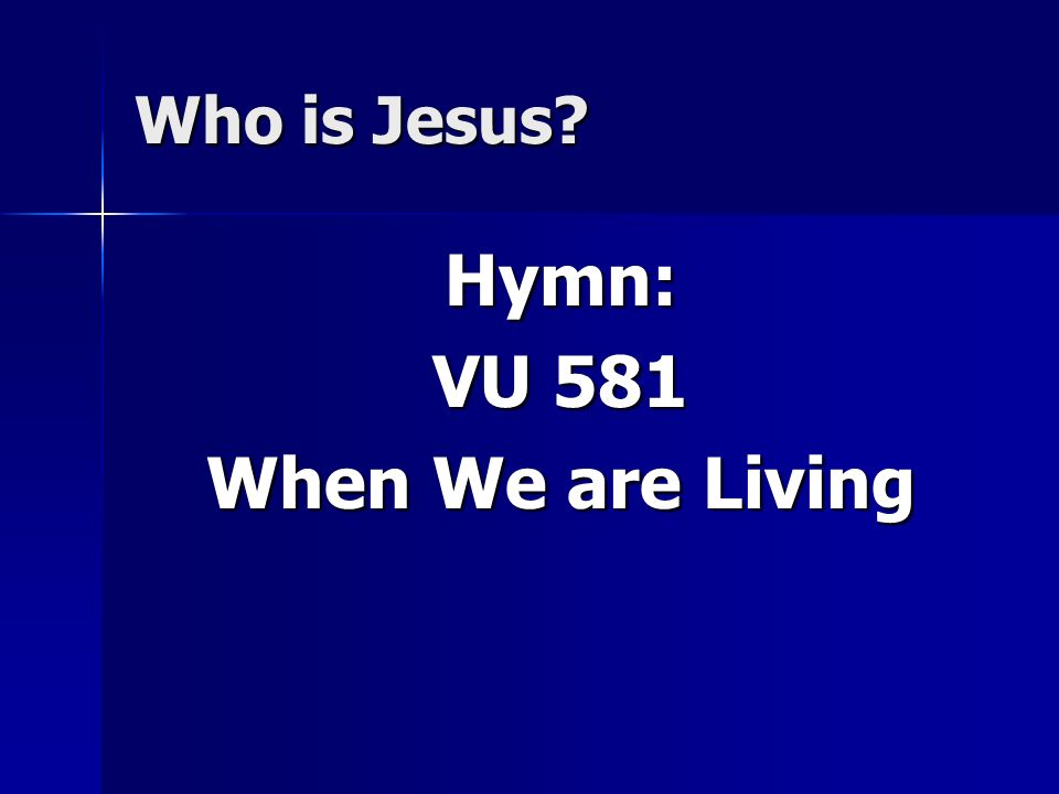 Hymn: VU 581 When We are Living