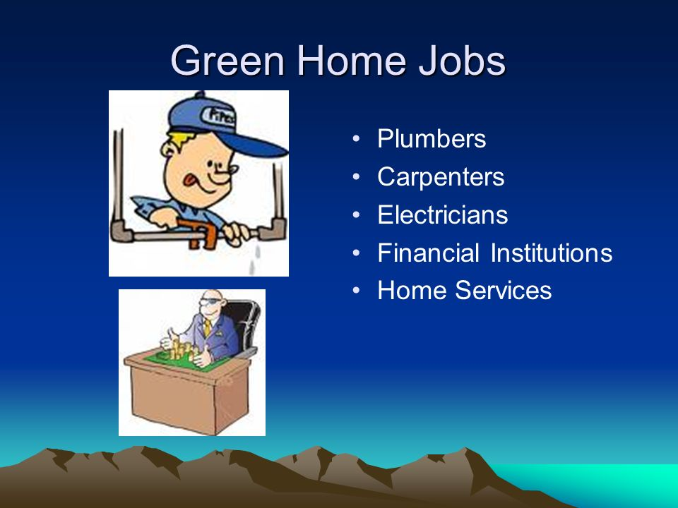 Green Home Jobs Plumbers Carpenters Electricians Financial Institutions Home Services