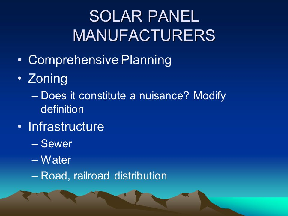 SOLAR PANEL MANUFACTURERS Comprehensive Planning Zoning –Does it constitute a nuisance.