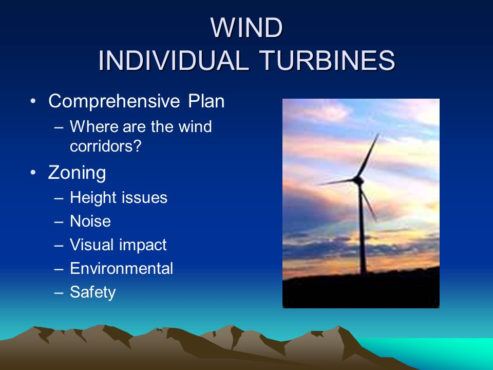 WIND INDIVIDUAL TURBINES Comprehensive Plan –Where are the wind corridors.