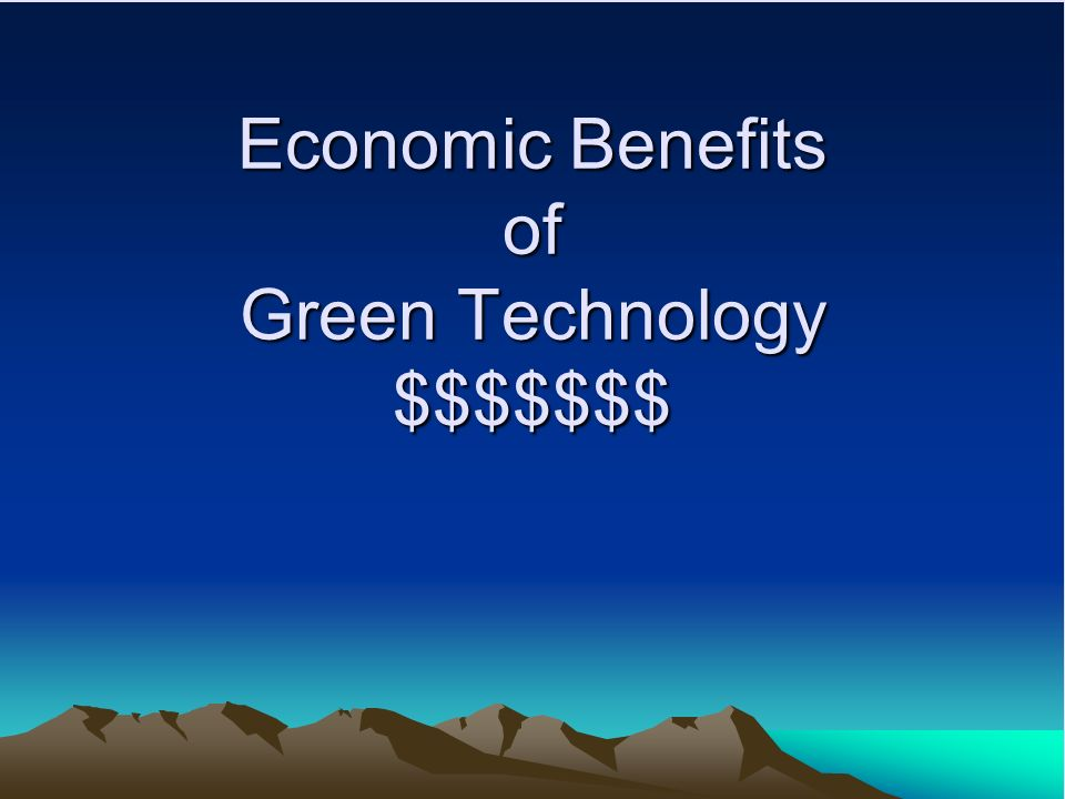 Economic Benefits of Green Technology $$$$$$$
