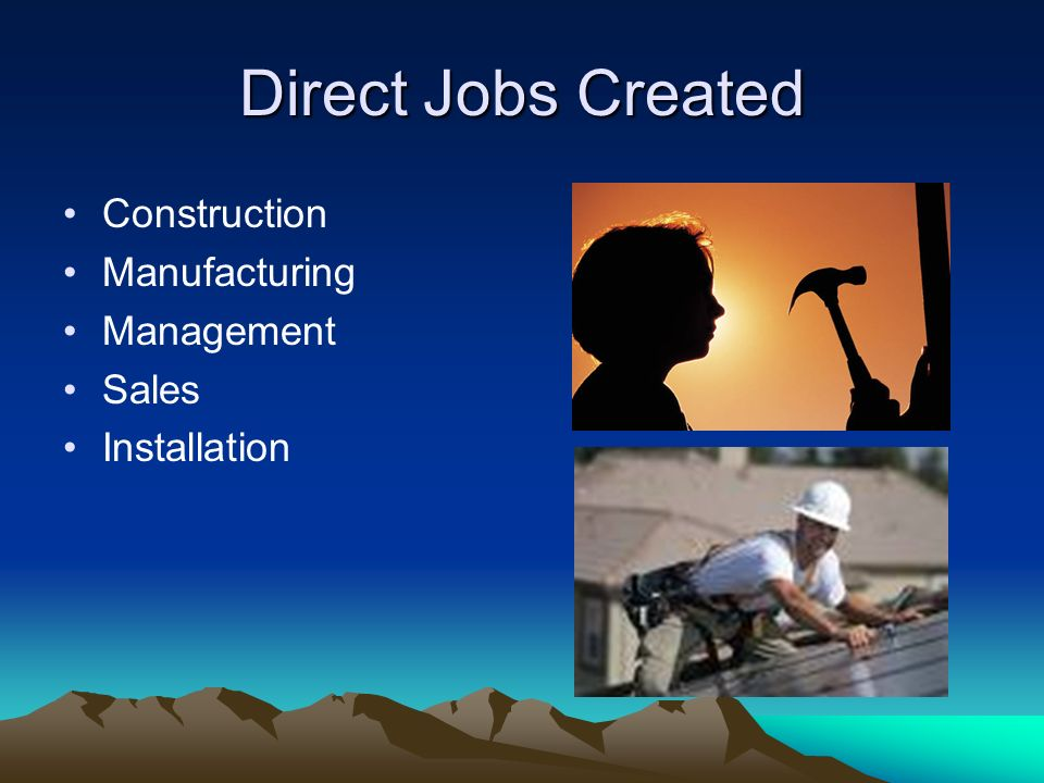 Direct Jobs Created Construction Manufacturing Management Sales Installation