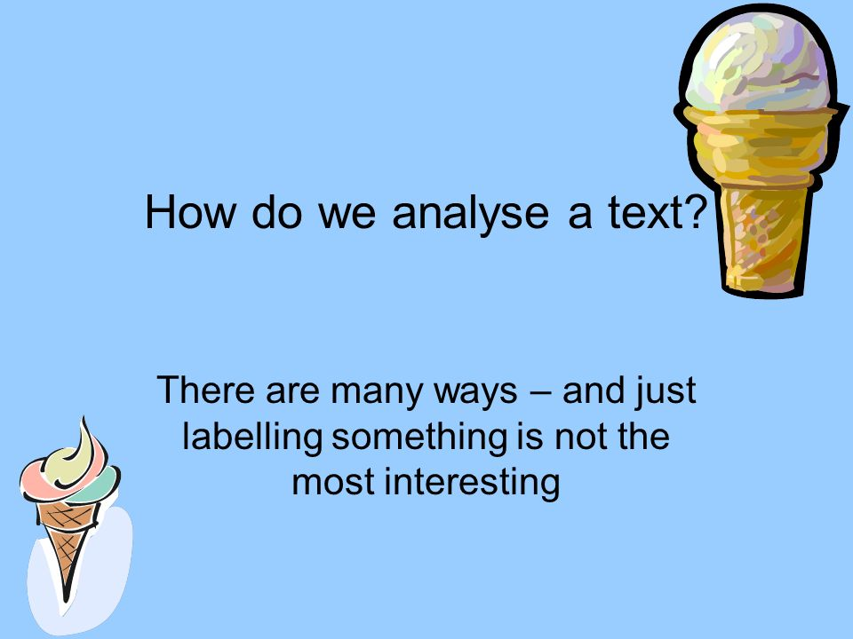 How do we analyse a text.