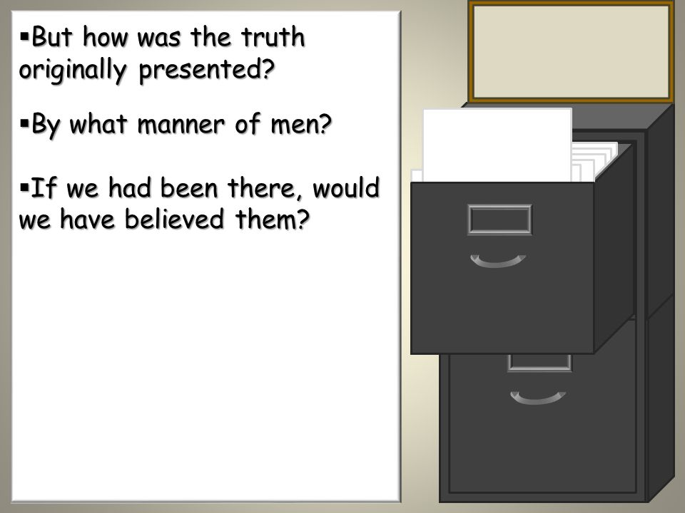 But how was the truth originally presented. But how was the truth originally presented.