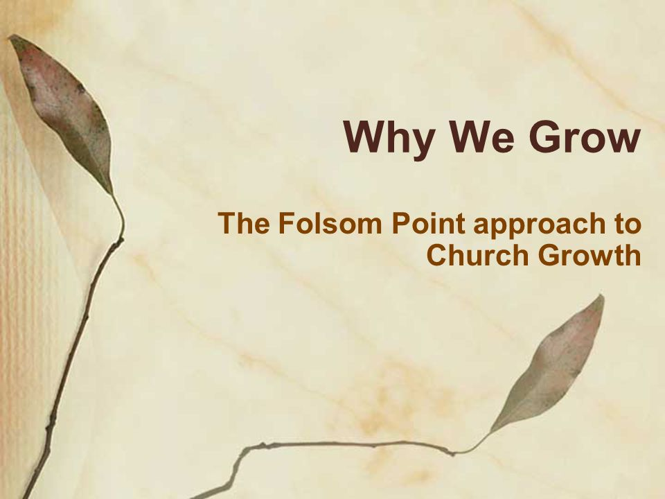 Why We Grow The Folsom Point approach to Church Growth