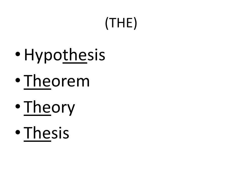 (THE) Hypothesis Theorem Theory Thesis