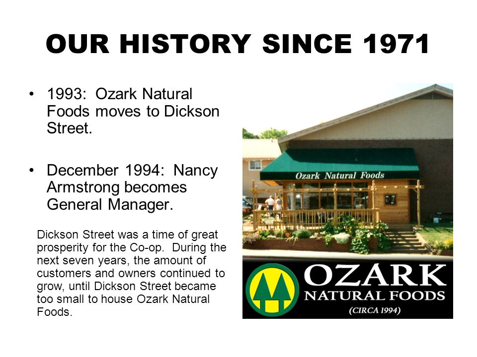 OUR HISTORY SINCE : Ozark Natural Foods moves to Dickson Street.