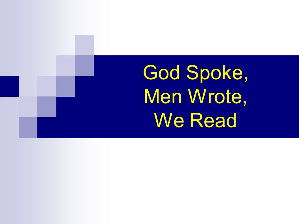 God Spoke, Men Wrote, We Read
