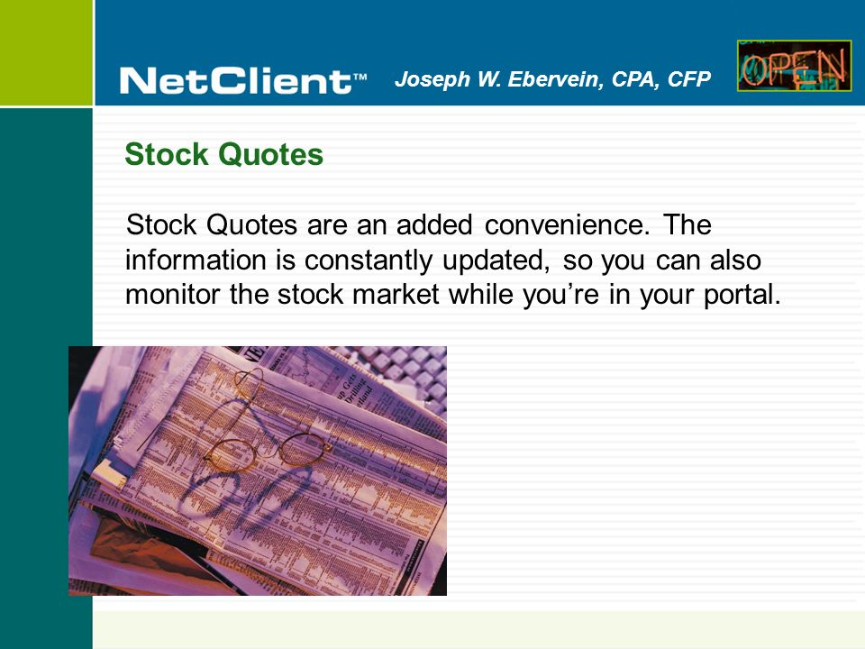 Joseph W. Ebervein, CPA, CFP Stock Quotes Stock Quotes are an added convenience.