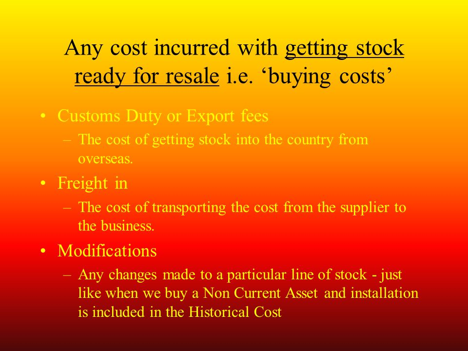Any cost incurred with getting stock ready for resale i.e.