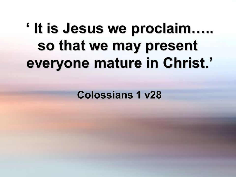It is Jesus we proclaim….. It is Jesus we proclaim…..